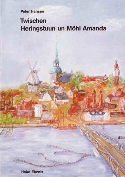 Peter Hansen - Twischen Heringstuun un Möhl Amanda