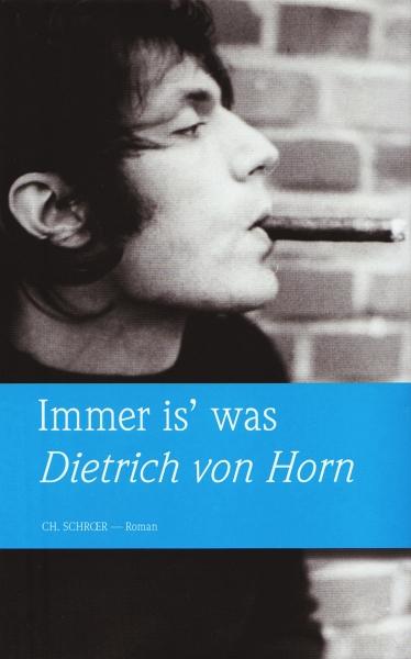 Dietrich von Horn - Immer is' was!