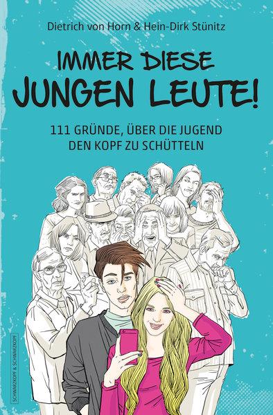 Dietrich von Horn - Immer diese jungen Leute!