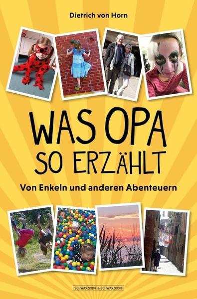 Dietrich von Horn - Was Opa so erzählt