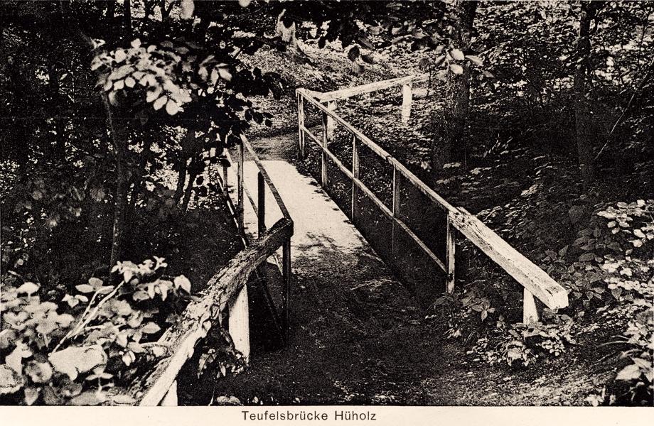 Hüholz - Teufelsbrücke (1. Hälfte 20. Jh.)