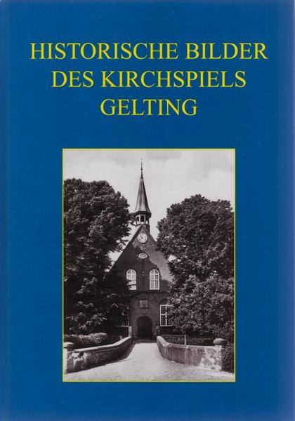 Historische Bilder des Kirchspiels Gelting (2011)